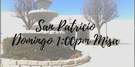 San Patricio Domingo 1:00pm Misa tickets