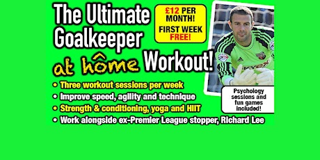 THE ULTIMATE AT HOME GOALKEEPING WORKOUT *FREE WEEK SUMMER OFFER* tickets