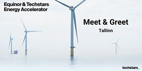 Equinor & Techstars Energy Accelerator Meet and Greet : Tallinn tickets