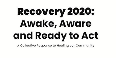 Recovery 2020:  Awake, Aware and Ready to Act tickets