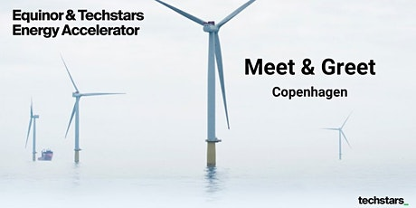 Equinor & Techstars Energy Accelerator Meet and Greet : Copenhagen tickets