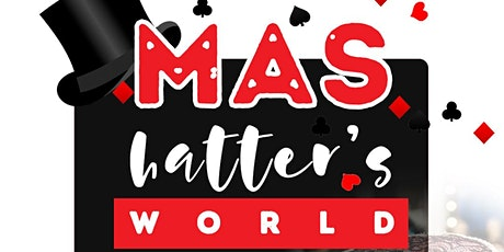 Mas Hatter's World tickets