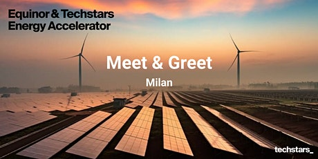 Equinor & Techstars Energy Accelerator Meet and Greet : Milan tickets