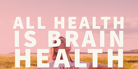 All Health is Brain Health Virtual Workshop tickets
