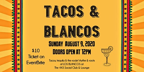 Tacos & Blancos tickets