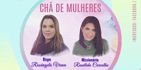 Chá de Mulheres - Com a Bispa Rosângela e Missionária Renálida ingressos