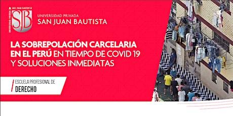 Conferencia: LA SOBREPOBLACIÓN CARCELARIA EN EL PERÚ EN TIEMPO DE COVID 19. biglietti
