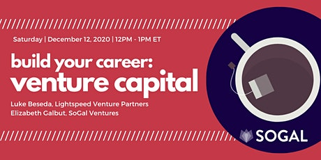 Build Your Career: Breaking Into Venture Capital [Webinar] - December tickets
