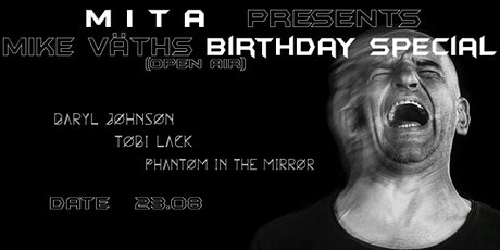 MITA Presents. Mike Väths Birthday Special [Open Air/ Privat Edition] Tickets