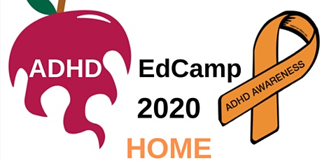 ADHD EdCamp 2020 Home tickets