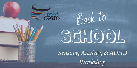 Back to School: Sensory, Anxiety & ADHD Workshop tickets