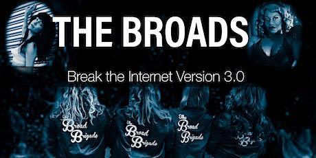 The Broads Break the Internet - Version 3.0 tickets