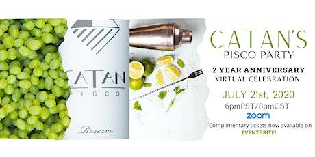 Catan's Pisco Party: 2 Year Anniversary Virtual Celebration tickets