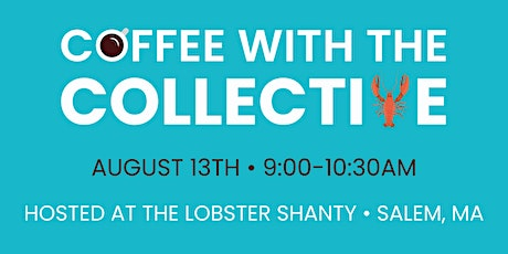 Coffee with the Collective at the Lobster Shanty tickets