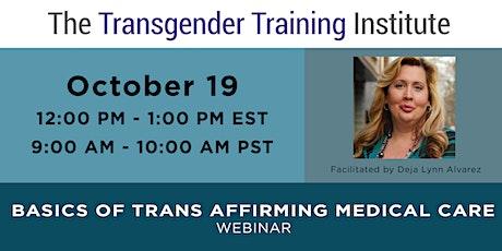 Basics of Trans Affirming Medical Care (Oct 19, 12-1 PM ET / 9-10 AM PT) tickets