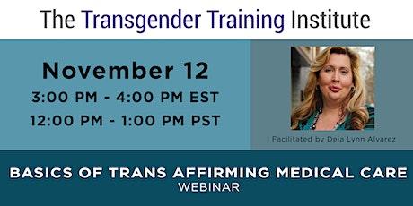 Basics of Trans Affirming Medical Care (Nov 12, 3-4PM ET / 12-1 PM PT) tickets