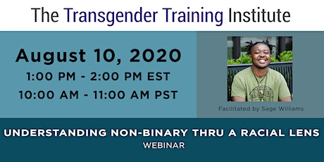 Understanding Non-Binary thru a Racial Lens - Webinar - August 10,1-2:00 ET tickets