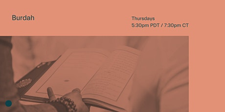 Weekly Burdah: Thursdays, 7:30 PM CT tickets