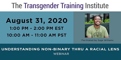 Understanding Non-Binary thru a Racial Lens - Webinar - August 31,1-2:00 ET tickets