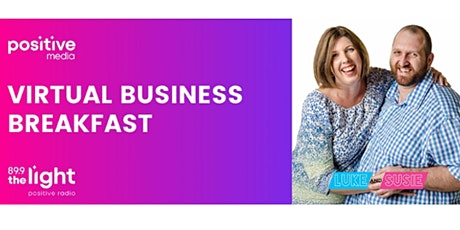 PositiveMedia Virtual Business Breakfast - Thursday 23rd July tickets