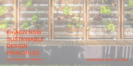 EmAGN NSW Sustainability Series #4 - Sustainable Design Principles tickets