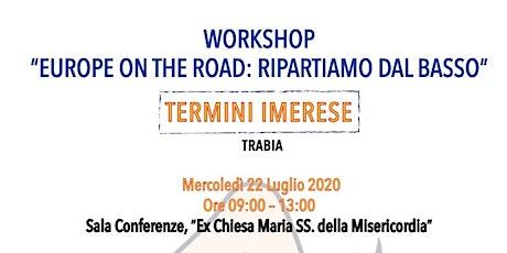 """Europe on the Road"""" Ripartiamo dal basso"""" - Termini Imerese biglietti"""