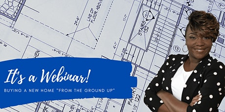 Buy a New Home From The Ground Up in Northern Virginia [Webinar] tickets