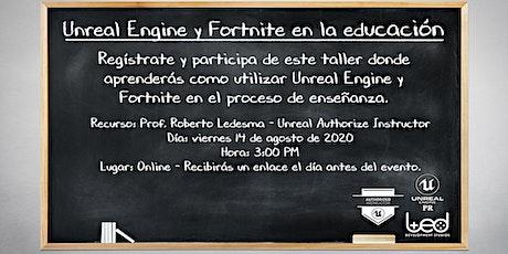 Unreal Engine & Fortnite en la educación. tickets