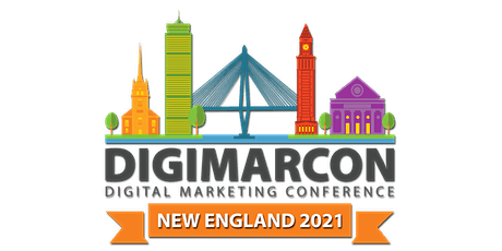 DigiMarCon New England 2021 - Digital Marketing Conference & Exhibition tickets