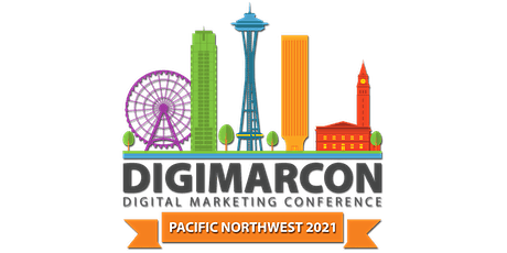DigiMarCon Pacific Northwest 2021 - Digital Marketing Conference tickets