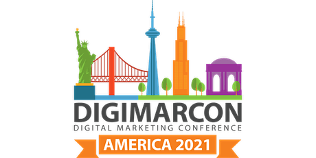 DigiMarCon America 2021 - Digital Marketing, Media & Advertising Conference tickets