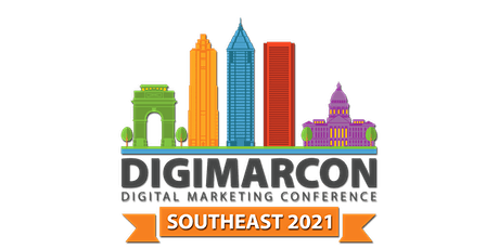 DigiMarCon Southeast 2021 - Digital Marketing Conference & Exhibition tickets