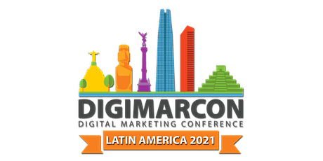 DigiMarCon Latin America 2022 - Digital Marketing Conference tickets