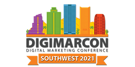 DigiMarCon Southwest 2022 - Digital Marketing Conference & Exhibition tickets
