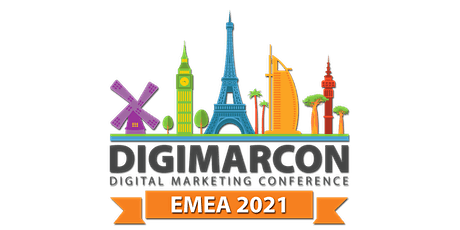 DigiMarCon EMEA 2021 - Digital Marketing, Media &  Advertising Conference entradas