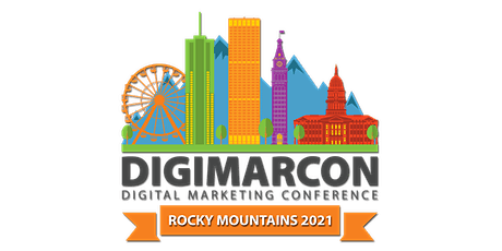 DigiMarCon Rocky Mountains 2021 - Digital Marketing Conference & Exhibition tickets