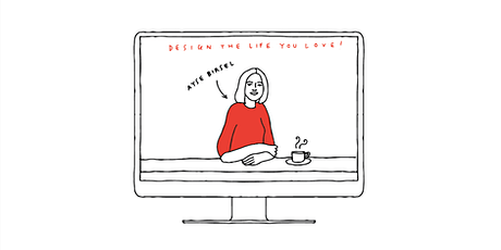 ONLINE DESIGN THE LIFE YOU LOVE WORKSHOP - AUGUST 13 2020 1PM EDT tickets
