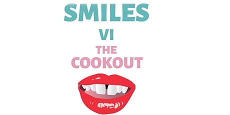 "Smile VI  ""The Cookout"" tickets"