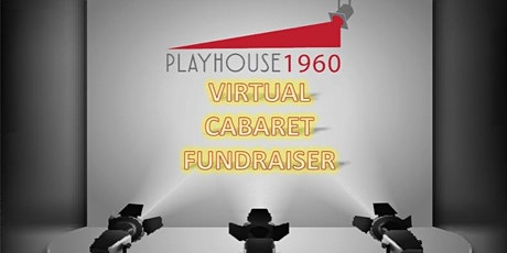 Playhouse 1960 Virtual Cabret Fundraiser tickets