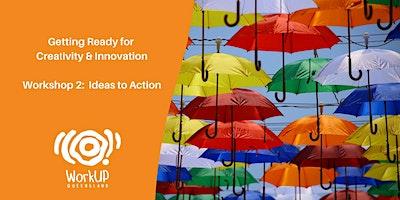 Creativity & Innovation – Ideas to Action