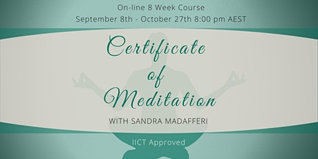 Certificate of Meditation - IICT Recognised - 8 weeks on-line tickets