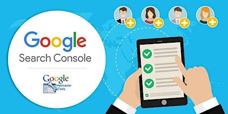 Using  Google Search Console to Improve Your SEO [Live Webinar] Dallas tickets