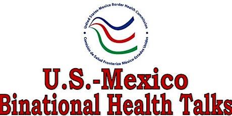 U.S. -Mexico Binational Health Talks / E.U.-Mexico Platicas Binacionales tickets