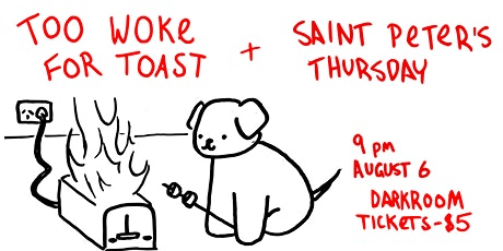 Too Woke For Toast and Saint Peter's Thursday at Darkroom tickets