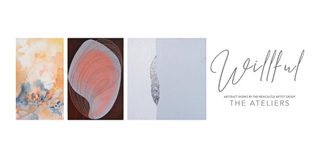 Willful - Exhibition Launch by The Ateliers tickets