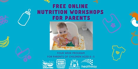 FREE ONLINE Nutrition Program for Parents of children 0 - 5 years tickets