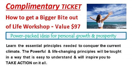 How to get a Bigger Bite out of Life Workshop 16-8-20 tickets