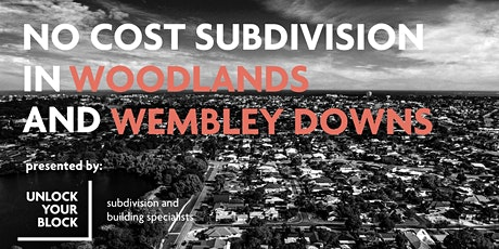 No Cost Subdivision in Woodlands & Wembley Downs tickets