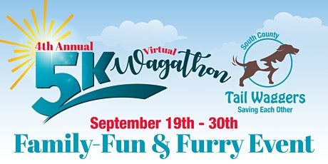 South County Tail Waggers 4th Annual 5K Wagathon GOES VIRTUAL! tickets