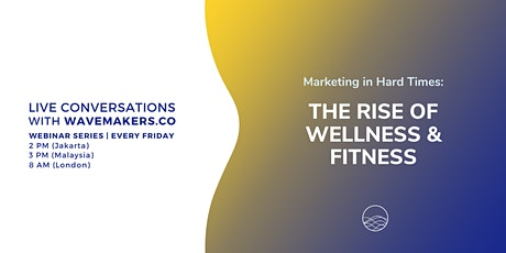 Marketing in Hard Times: The Rise of Wellness & Fitness tickets